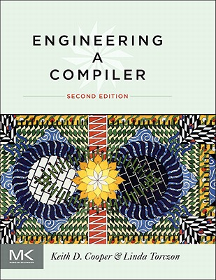 Engineering a Compiler By Cooper, Keith/ Torczon, Linda