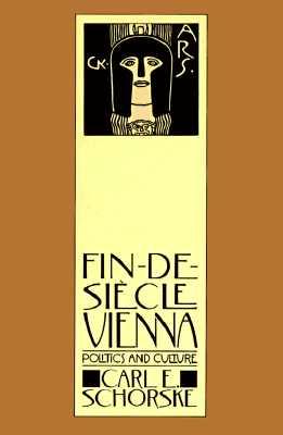 Fin-De-Siecle Vienna By Schorske, Carl E.