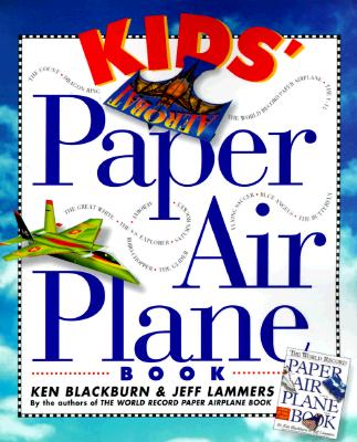 Kids' Paper Airplane Book By Blackburn, Ken/ Lammers, Jeff
